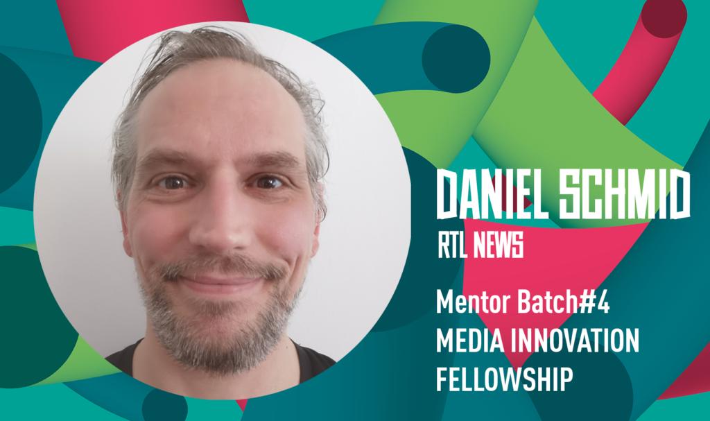 Profilbild in rund auf buntem Hintergrund, weiße Schrift: Daniel Schmid Mentor Batch #4 Media Innovation Fellowship
