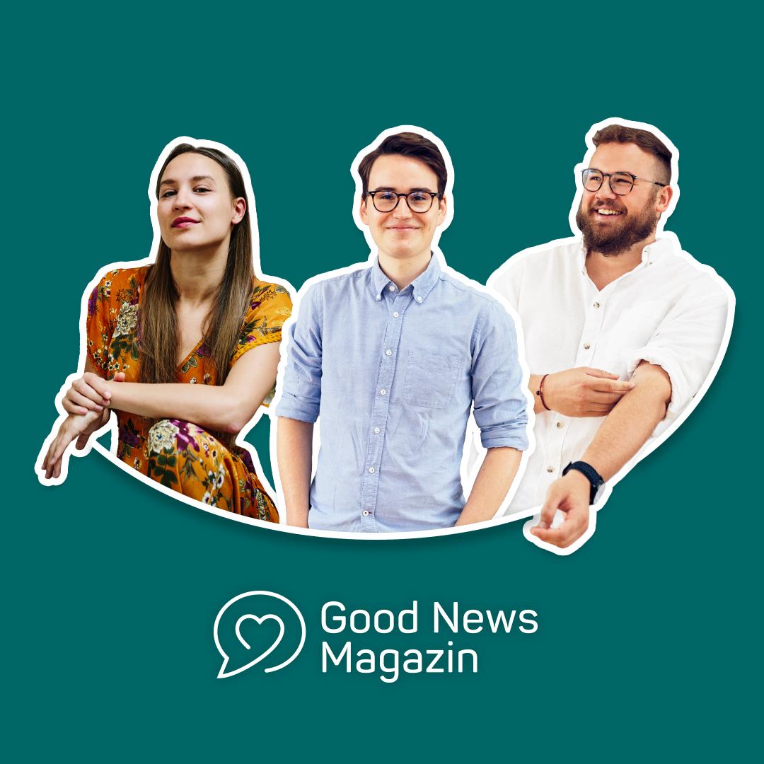 Wie das Good News Magazin konstruktiven Journalismus in den Mainstream holen will