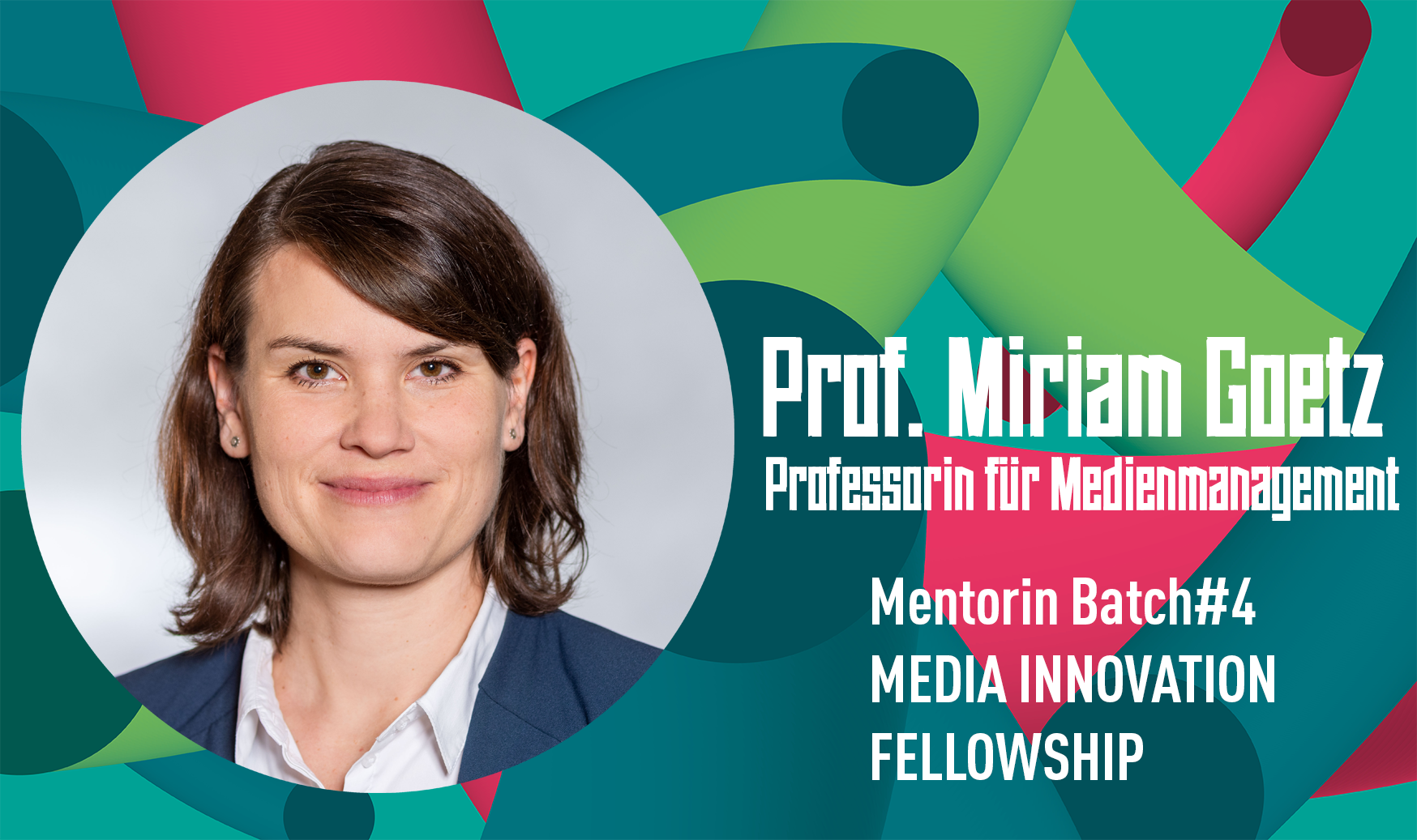 Prof. Dr. Miriam Goetz: Mentorin während des Media Innovation Fellowship Batch #4