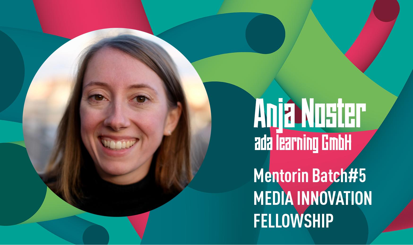 Anja Noster: Mentorin während des Media Innovation Fellowship Batch #5